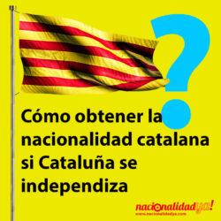 Cómo obtener la nacionalidad catalana - NacionalidadYA.com