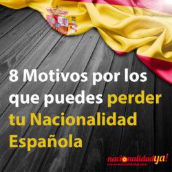 8 Motivos por los que puedes perder tu Nacionalidad Española - NacionalidadYA.com