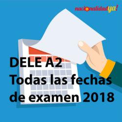 Calendario fechas exámenes DELE A2 nacionalidad española - NacionalidadYA.com