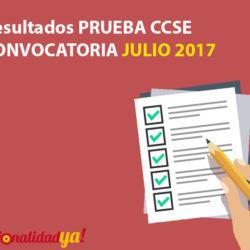 Resultados Examen de Nacionalidad - PRUEBA CCSE Julio 2017 - NacionalidadYA.com
