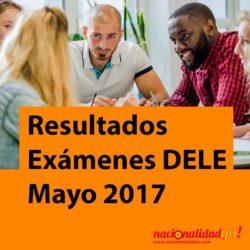 Resultados Examen DELE (Nivel A2) Mayo 2017 - PRUEBA CCSE Julio 2017 - NacionalidadYA.com