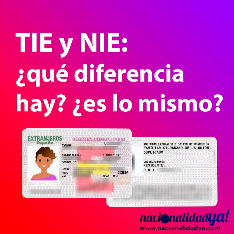 TIE y NIE diferencias - NacionalidadYA.com
