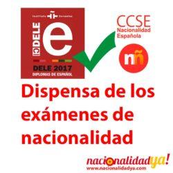 Dispensa de los exámenes de Nacionalidad Española (CCSE/DELE) - NacionalidadYA.com
