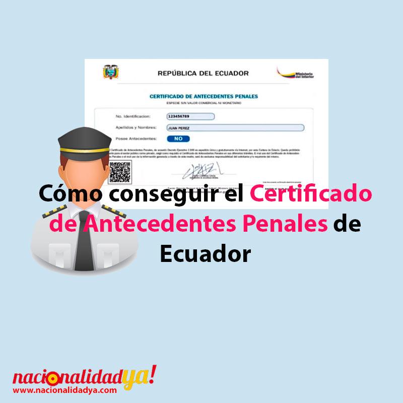 ▷ CÓMO OBTENER EL CERTIFICADO DE ANTECEDENTES PENALES DE ECUADOR ...