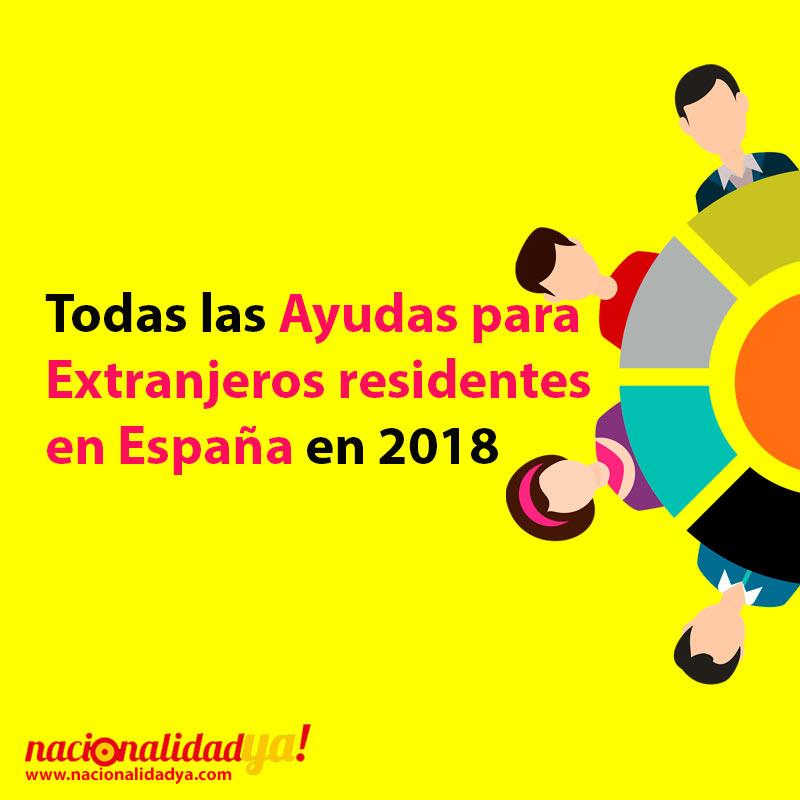 bdb6a75ef ▷ TODAS LAS AYUDAS PARA EXTRANJEROS RESIDENTES EN ESPAÑA 2018 ...