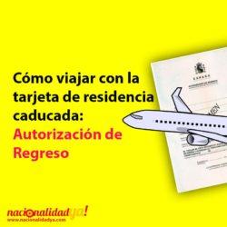 Cómo viajar con la tarjeta de residencia TIE / NIE caducado - NacionalidadYA.com